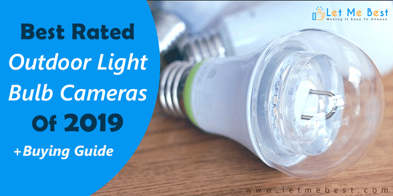Best Outdoor Light Bulb Camera