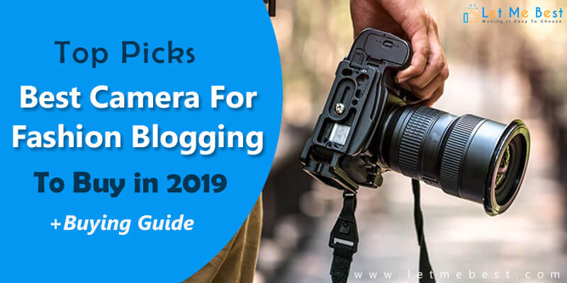 best camera for fashion blogging