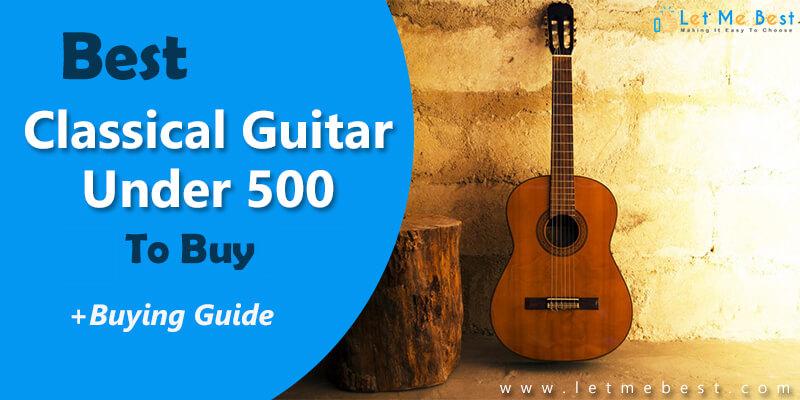 Best Classical Guitar Under 500